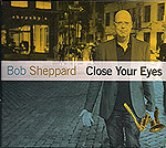 Bob Sheppard: Close Your Eyes