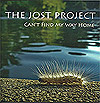 The Jost Project: Can't Find My Way Home