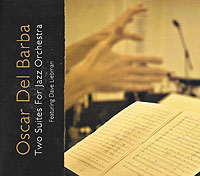 Oscar Del Barba - Two Suites For Jazz Orchestra