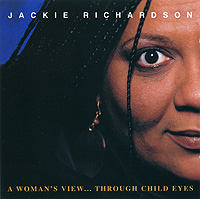 JACKIE RICHARDSON: A Woman's View...Through Childs Eyes