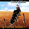 KIRK ELLIOTT: Up From The Ground